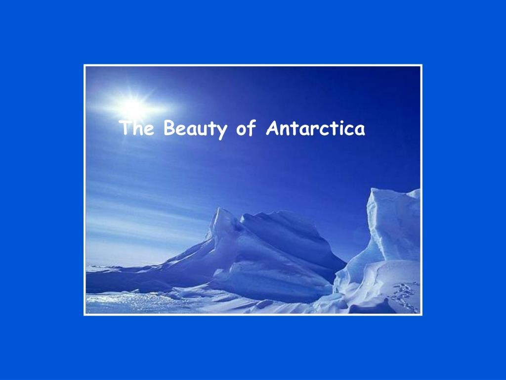 The Beauty of Antarctica