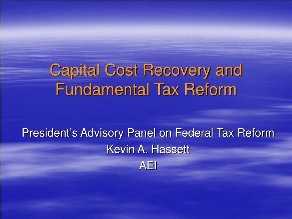 Capital Cost Recovery and Fundamental Tax Reform