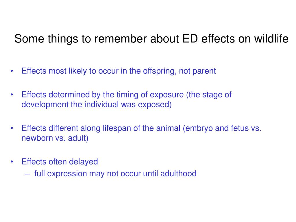 Some things to remember about ED effects on wildlife