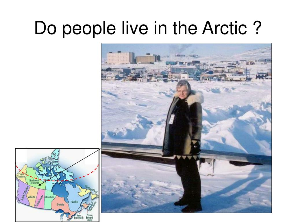 Do people live in the Arctic ?