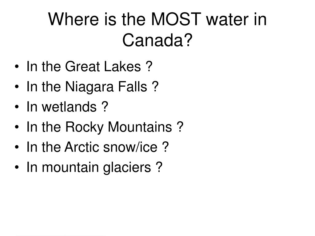 Where is the MOST water in Canada?