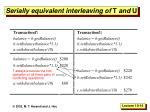 serially equivalent interleaving of t and u