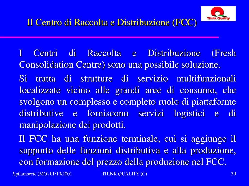Il Centro di Raccolta e Distribuzione (FCC)