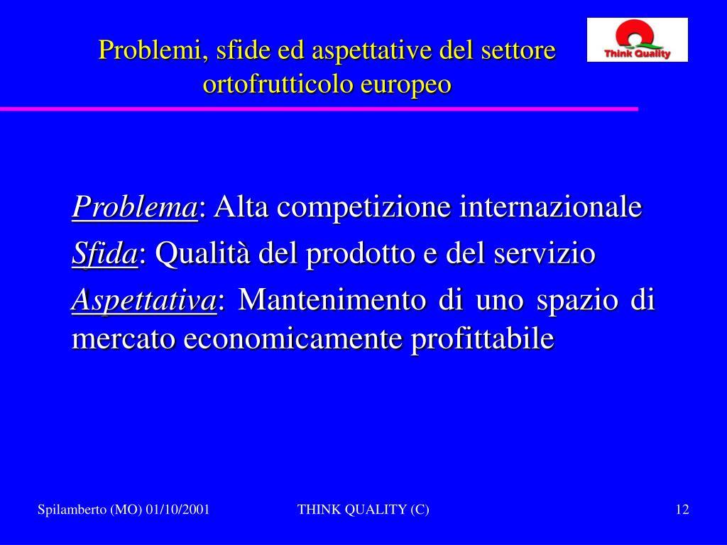 Problemi, sfide ed aspettative del settore ortofrutticolo europeo