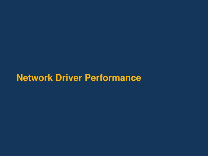 Network driver performance l.jpg