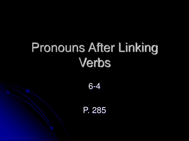 Pronouns after linking verbs l.jpg