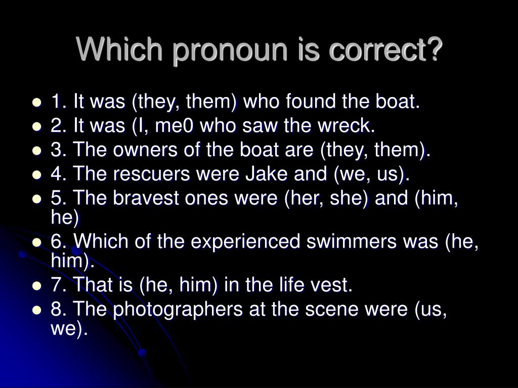 Which pronoun is correct?