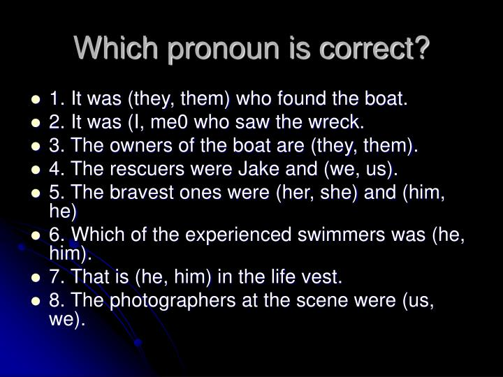 Which pronoun is correct