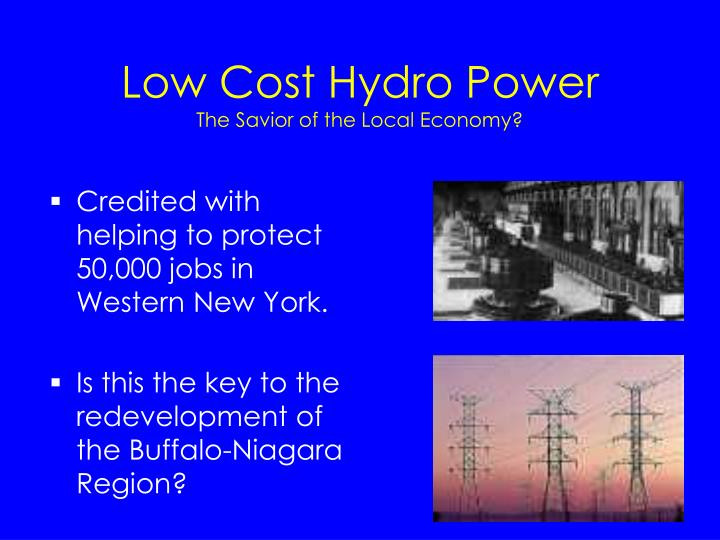 Low cost hydro power the savior of the local economy