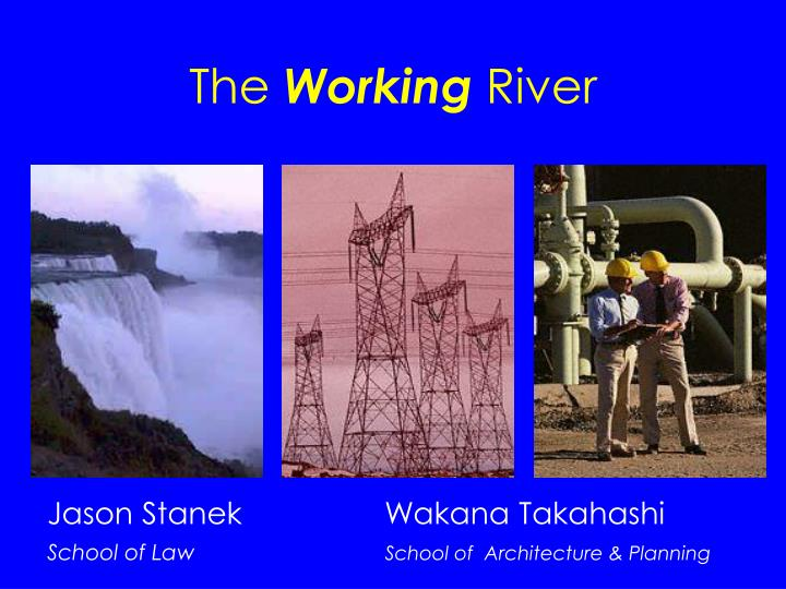 The working river