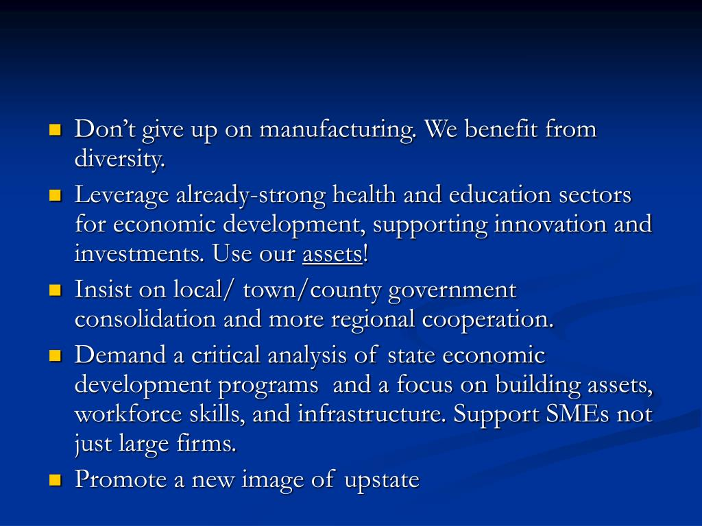 Don't give up on manufacturing. We benefit from diversity.