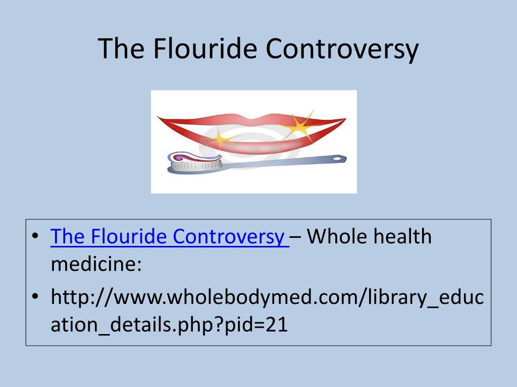 The Flouride Controversy