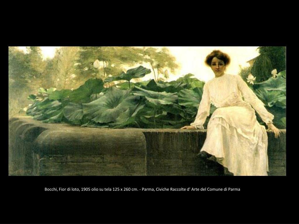 Bocchi, Fior di loto, 1905 olio su tela 125 x 260 cm. - Parma, Civiche Raccolte d' Arte del Comune di Parma