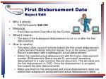 first disbursement date reject edit