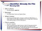 identifier already on file warning edit