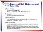 incorrect net disbursement reject edit