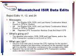 mismatched isir data edits