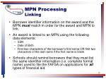 mpn processing linking