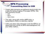 mpn processing transmitting data to cod