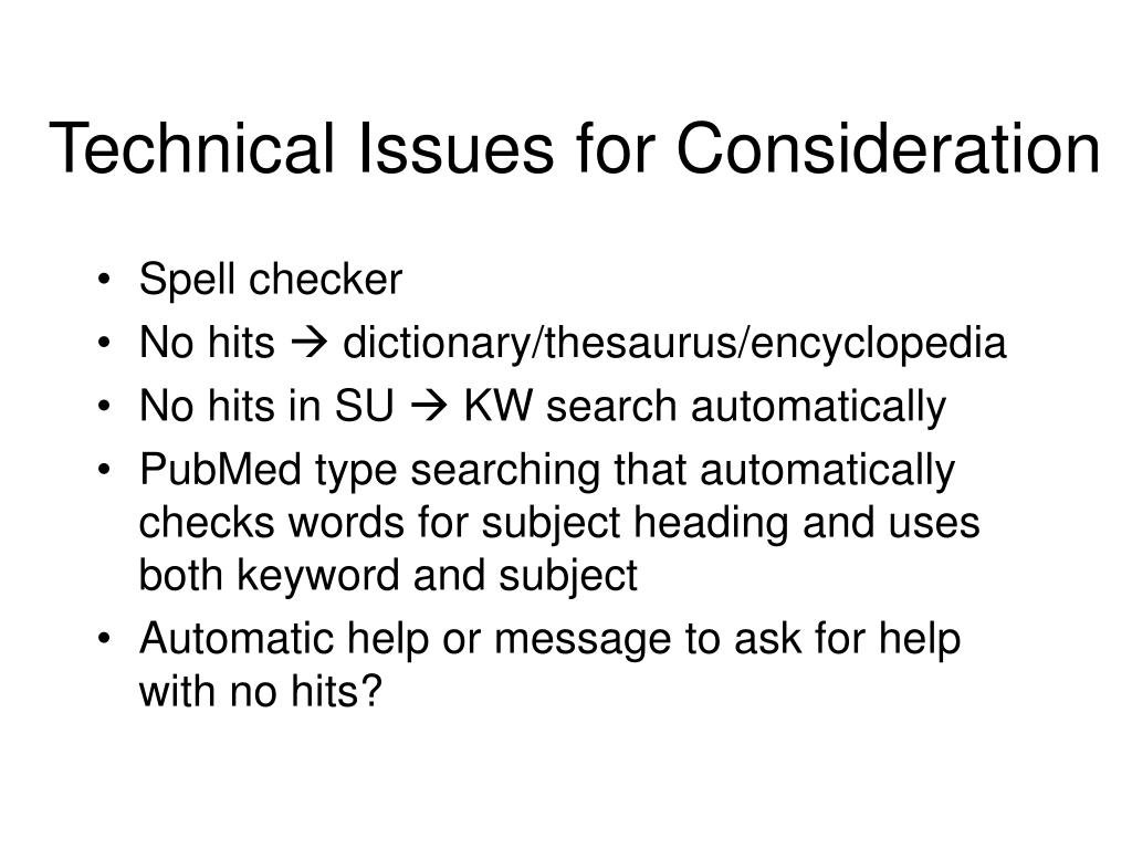 Technical Issues for Consideration