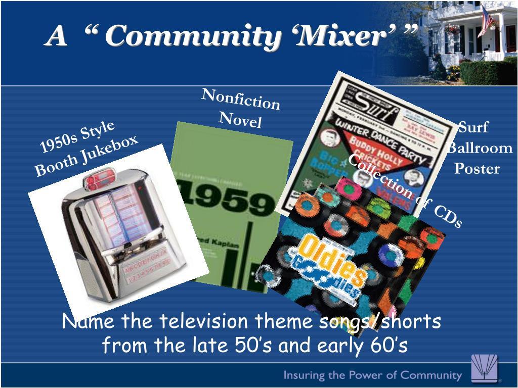 """A  """" Community 'Mixer' """""""