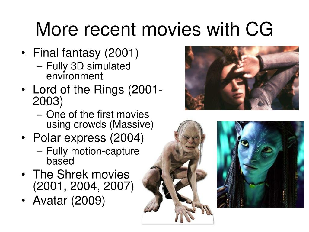 More recent movies with CG