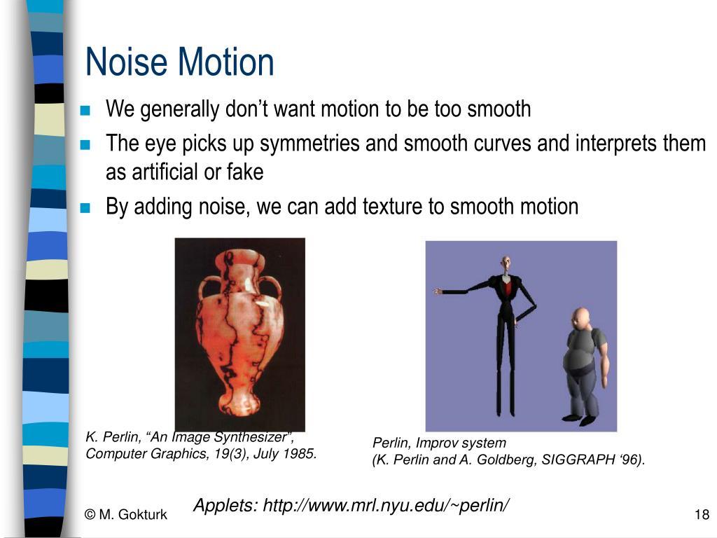 Noise Motion