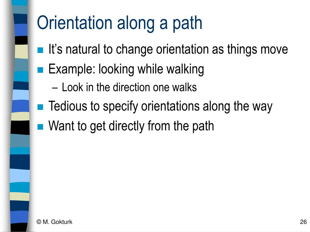 Orientation along a path