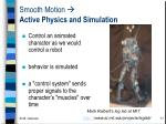 smooth motion active physics and simulation