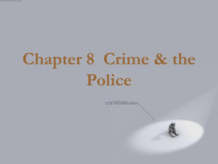 Chapter 8 crime the police