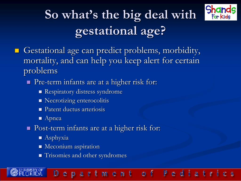 So what's the big deal with gestational age?