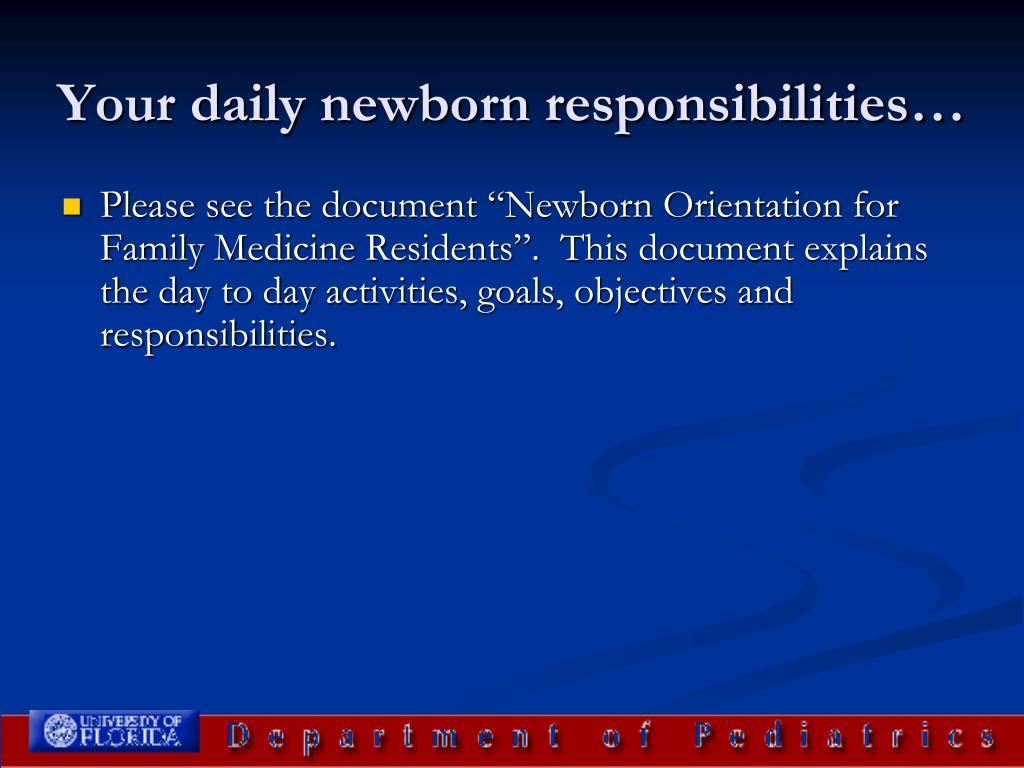 Your daily newborn responsibilities…