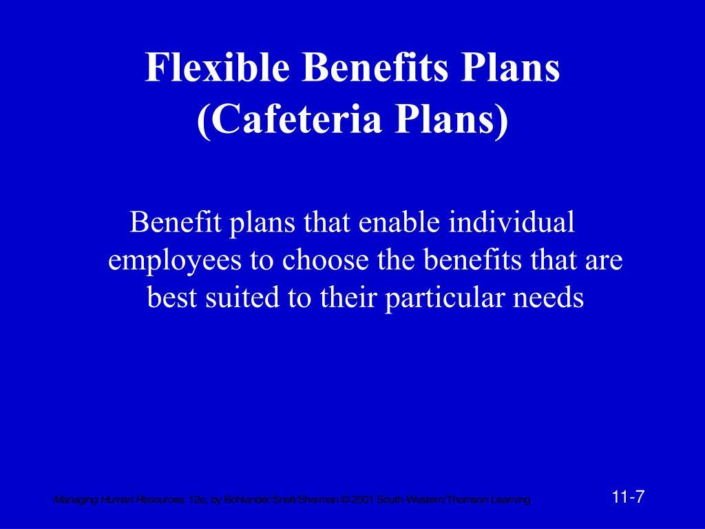 Flexible Benefits Plans (Cafeteria Plans)