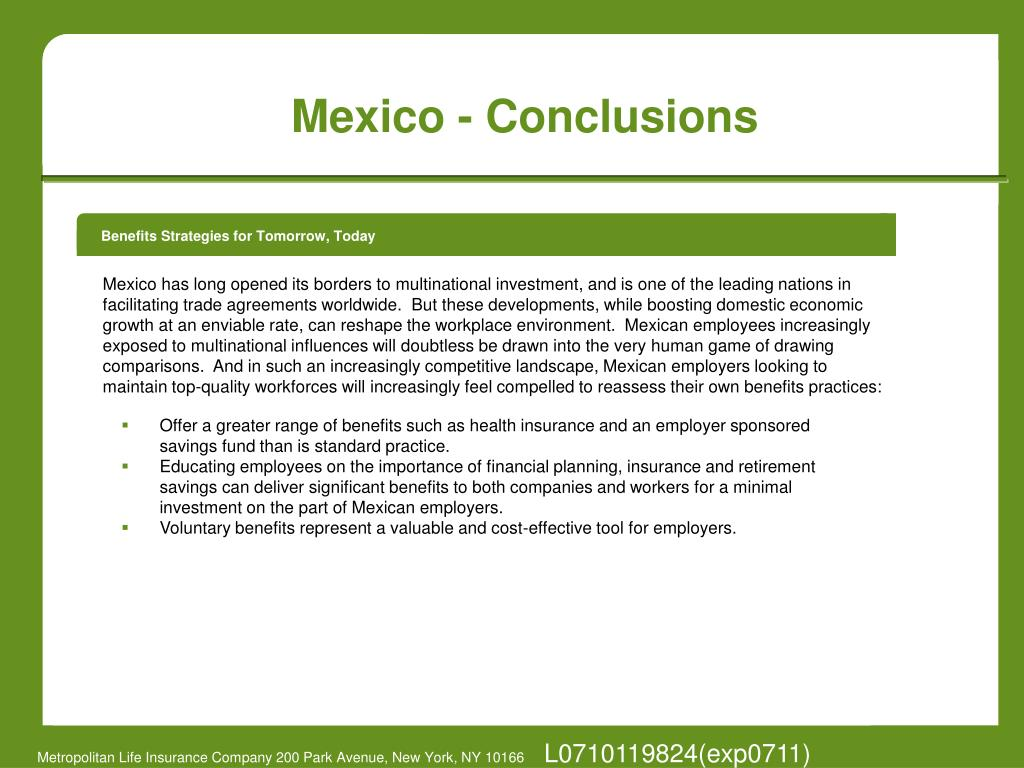 Mexico has long opened its borders to multinational investment, and is one of the leading nations in facilitating trade agreements worldwide.  But these developments, while boosting domestic economic growth at an enviable rate, can reshape the workplace environment.  Mexican employees increasingly exposed to multinational influences will doubtless be drawn into the very human game of drawing comparisons.  And in such an increasingly competitive landscape, Mexican employers looking to maintain top-quality workforces will increasingly feel compelled to reassess their own benefits practices:
