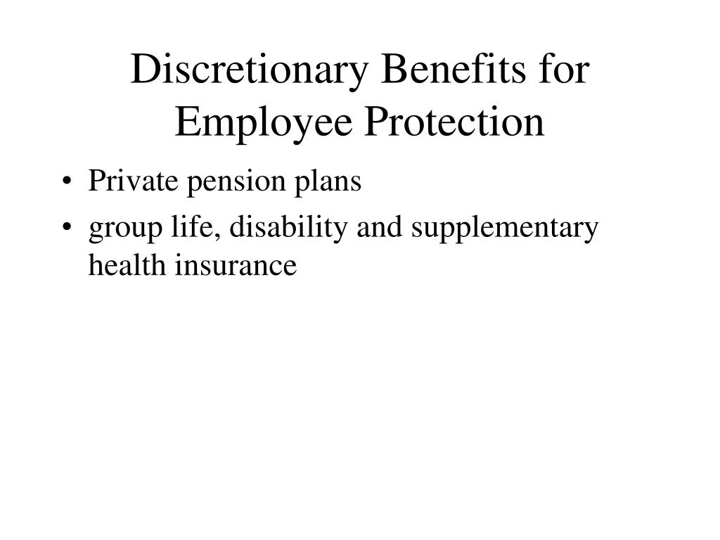 Discretionary Benefits for Employee Protection