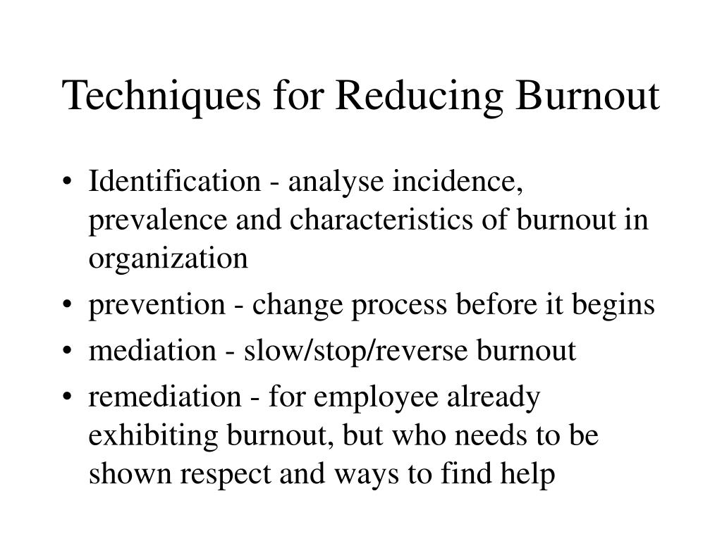 Techniques for Reducing Burnout