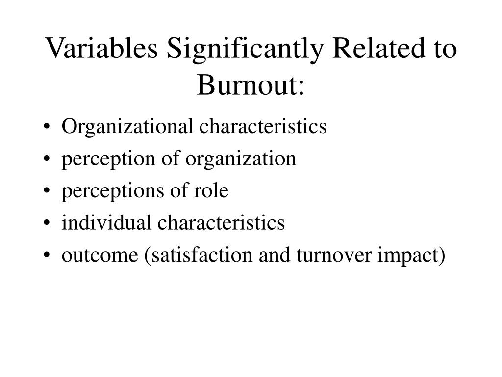 Variables Significantly Related to Burnout: