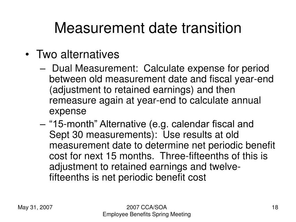 Measurement date transition