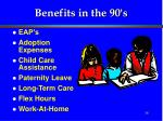 benefits in the 90 s