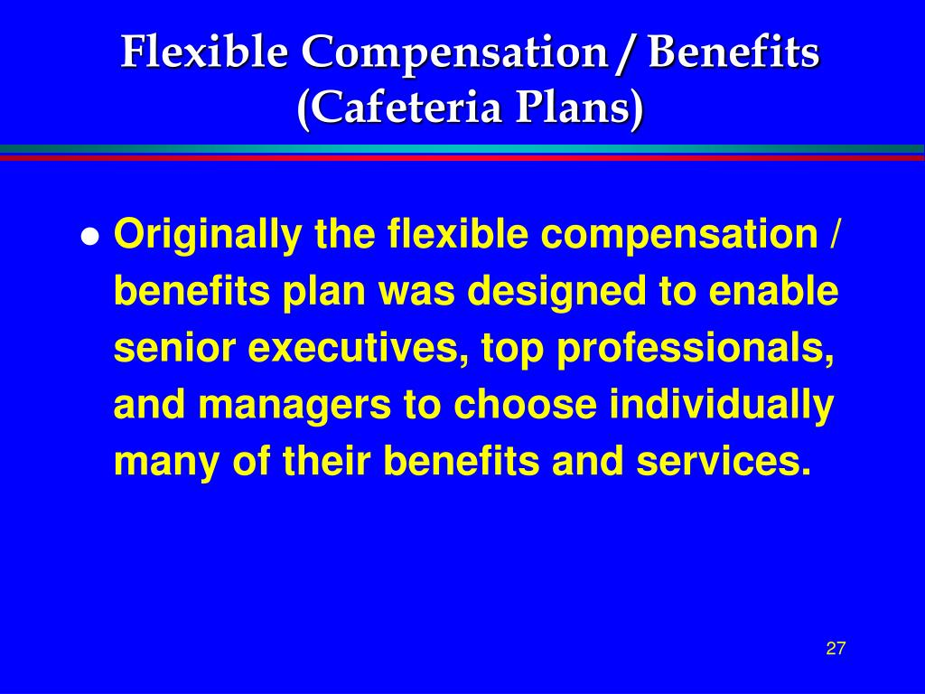 Flexible Compensation / Benefits