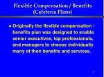 flexible compensation benefits cafeteria plans