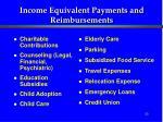 income equivalent payments and reimbursements