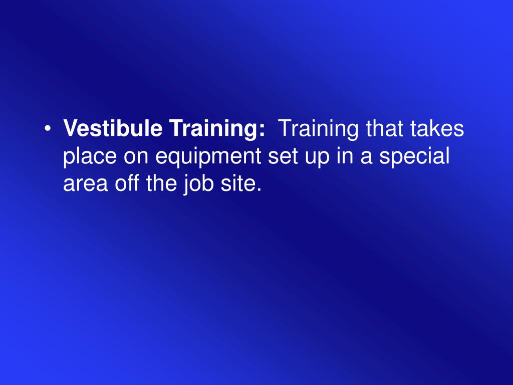 Vestibule Training: