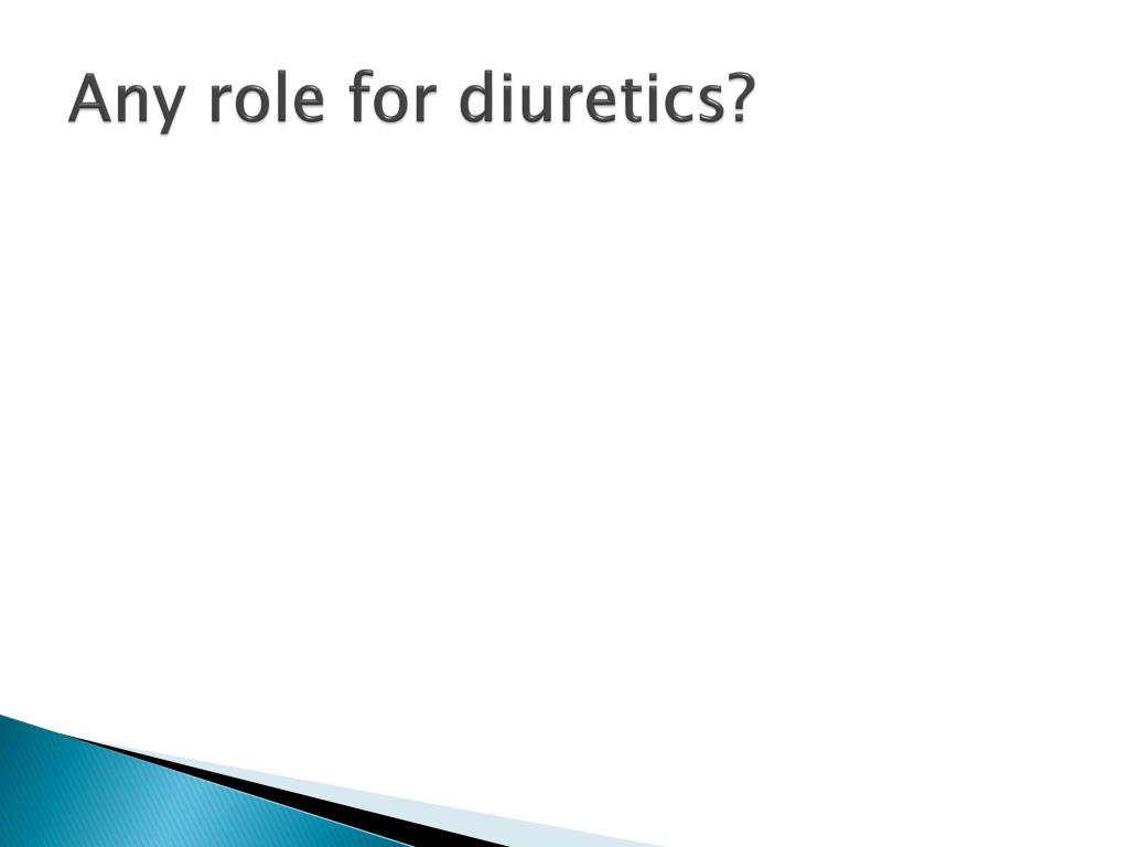 Any role for diuretics?