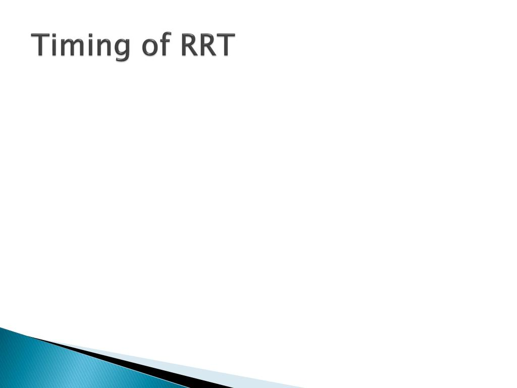 Timing of RRT