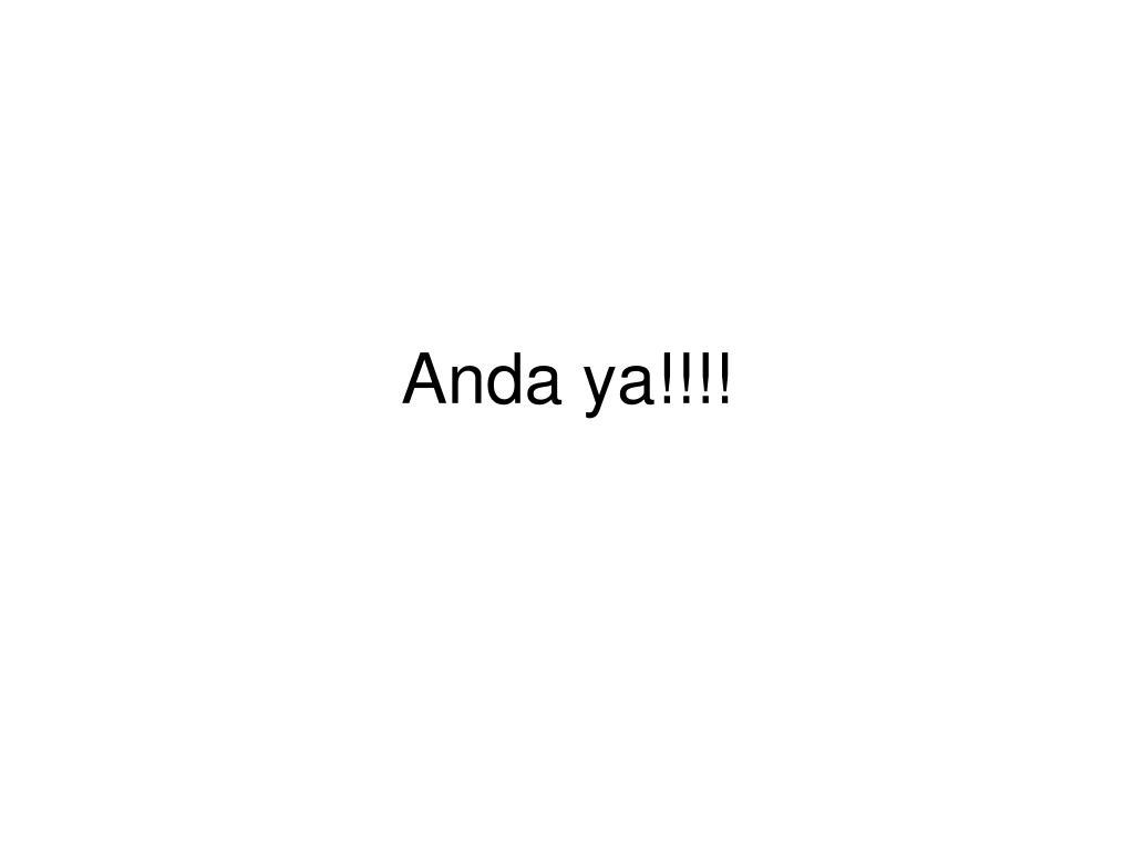 Anda ya!!!!