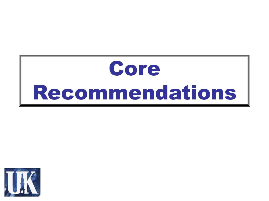 Core Recommendations