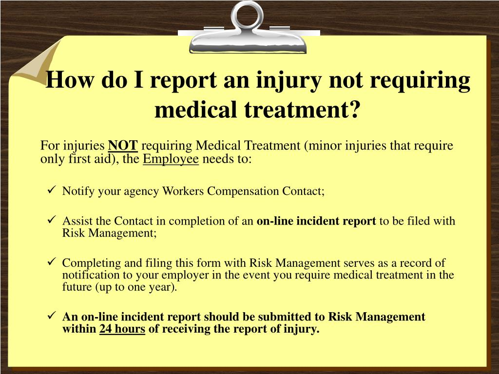 How do I report an injury not requiring medical treatment?