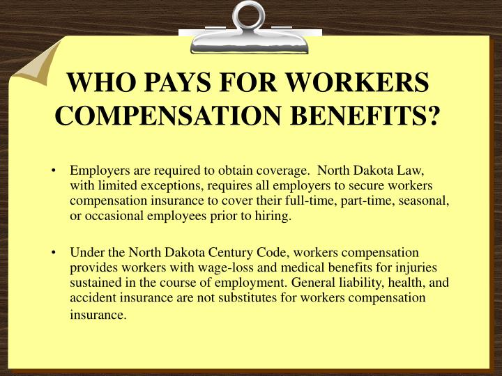 Who pays for workers compensation benefits