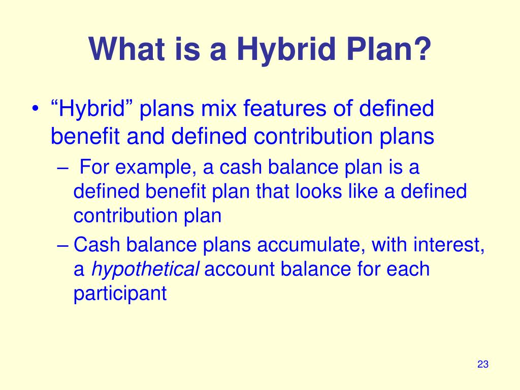 What is a Hybrid Plan?